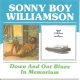Williamson, S.b. Down & Out Blues/In Memor