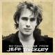 Buckley, Jeff So Real: Songs From...