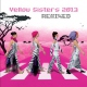 Yellow Sisters 2013 Remixed (2CD)