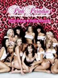 Pink Paradise /strip-tease and Table Dance