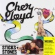 Lloyd, Cher Sticks & Stones