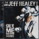 Healey Jeff Band Get Me Some More