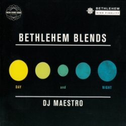 Bethlehem Blends By Dj Maestro: Day & Night