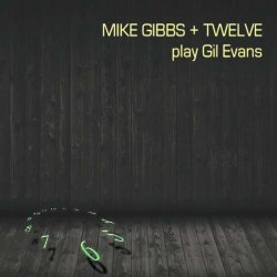Mike Gibbs/twelve Play Gil Evans