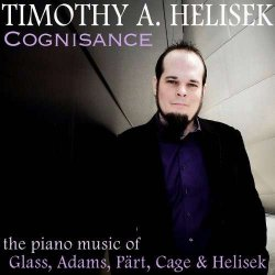 Cognisance: Piano Music Of Glass, Adams, Part, Cage And Helisek