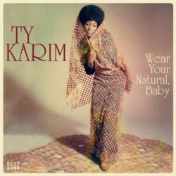 Wear Your Natural, Baby [LP]