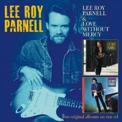 Lee Roy Parnell/love Without Mercy