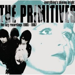 Everything´s Shining Bright/ Lazy Recordings 1985 To 1987