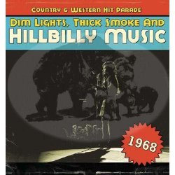 Dim Lights, Thick And Hillbilly Music 1968 1968
