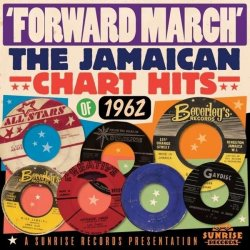 Forward March - Jamaican Hits 1962