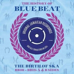 History Of Blue Beat / Birth Of Ska Bb101-bb125 A&b Sides