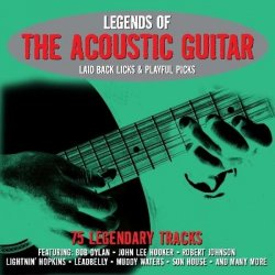 Legends Of The Acoustic Guitar//incl.bob Dylan/john Lee Hooker/muddy Waters/