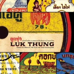 Luk Thung: Classic & Obscure 78´s From The Thai Countryside