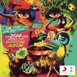 One Love One Rhythm: The Official 2014 Fifa World Cup Album