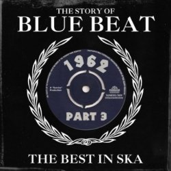Story Of Blue Beat 1962 Vol.3