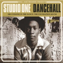 Studio One Dancehall - Sir Coxsone In The Dance / = The Foundation Sound =