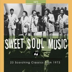 Sweet Soul Music 1973 // 23 Scorching Classics // 76pg. Booklet 1973