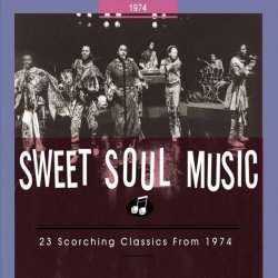 Sweet Soul Music 1974 // 23 Scorching Classics // 76pg. Booklet 1974