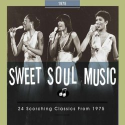 Sweet Soul Music 1975 // 24 Scorching Classics // 76pg. Booklet 1975