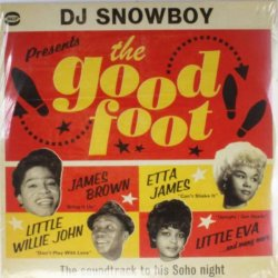 Dj Snowboy Presents The Good Foot // = The Soundtrack To His Shoho Night =