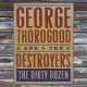 Thorogood & Destroyers Dirty Dozen