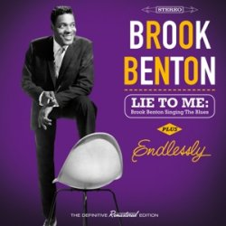 Lie To Me: Brook Benton Singing The Blues/endlessly - Plus 4 Bonus Tracks