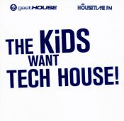 Kids Want Tech House