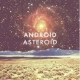 Android Asteroid Android Asteroid