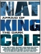 Nat King Cole  /  Jon Brewer Blu-ray Afraid Of The Dark