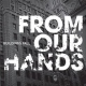 From Our Hands Buildings Fall