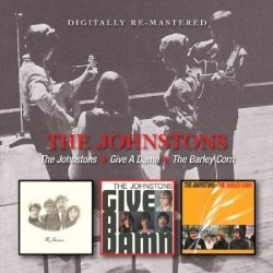 Johnstons/give A Damn/the Barley Corn, 1st 3 Albums For Transatlantic