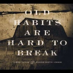 Old Habits Are Hard To Break/ And Howard Salmon