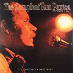 Compleat Tom Paxton Recorded Live, Recorded At New York´s Bitter End