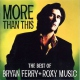 Ferry / Roxy Music More Than This-Best of