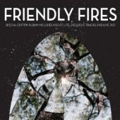 Friendly Fires - Expanded Edition (CD+DVD)