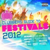 Clubbers Guide To Festivals 2012
