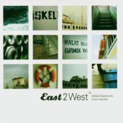 East 2 West:global Departures From Istanbul//w/baba Zula/orientation/ao -14tr