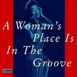 A Woman´s Place Is In The