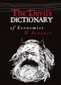 The Devils Dictionary of Economics & Finance