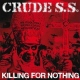 Crude S.s. Killing For Nothing