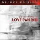 Tomlin, Chris Love Ran Red -Deluxe-