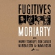 Moriarty Fugitives -Lp+Cd- [LP]