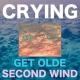 Crying Get Olde/Second Wind [LP]