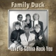 Family Duck Love is Gonna Rock You