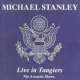 Stanley, Michael Live In Tangiers