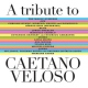 Veloso, Caetano.=trib= A Tribute To