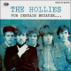 Hollies, The For Certain Because