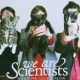 We Are Scientists With Love And Sqaulor