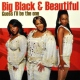 Big, Black & Beautiful Guess I´ll Be the One