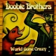 Doobie Brothers World Gone Crazy -Cd+Dvd-